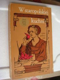 W staropolskiej kuchni:i przy polskim stole 波兰语原版 插图本