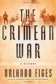 The Crimean War: A History Volume:Author(s):Orlando Figes