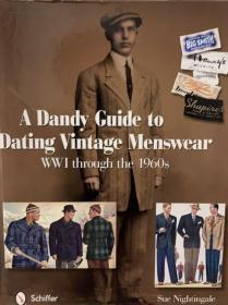 A Dandy Guide to Dating Vintage Menswear:Wwi Through the 1960s 复古男装
