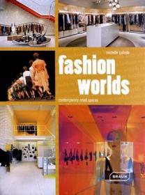 Fashion Worlds:Contemporary Retail Spaces