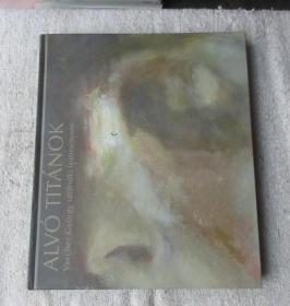Alvó titánok - Verebes György szolnoki festményein 2002-2009