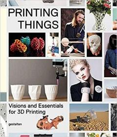 Printing Things: Visions And Essentials