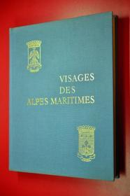 VISAGES DES ALPES-MARITIMES 阿尔卑斯人文概况 法语原版 大16开布面精装270页插图版 软书衣完好