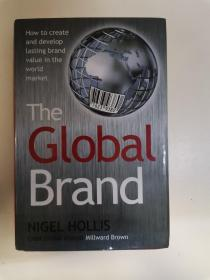 The Global Brand  How to Create and Develop Last