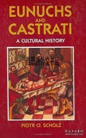 【包邮】1999年出版 Eunuchs and Castrati: A Cultural History