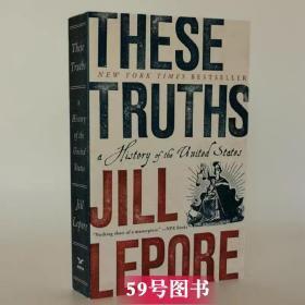 These Truths美国历史History-United States-Jill Lepore英文原版