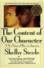 THE CONTENT OF OUR CHARACTER : A New Vision of Race in America