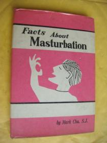 THE FACTS ABOUT MASTURBATION  自慰
