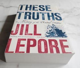 英文原版书 These Truths: A History of the United States Jill Lepore