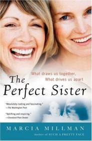 The Perfect Sister: What Draws Us Together, What Drives Us Apart