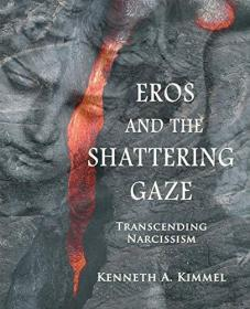 Eros and the Shattering Gaze: Transcending Narcissism