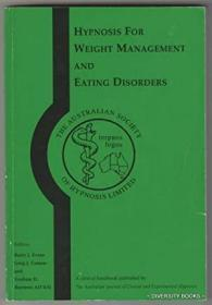 HYPNOSIS FOR WEIGHT MANAGEMENT AND EATING DISORDERS. A Clinical Handbook