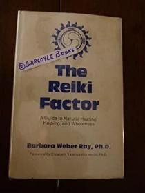 The Reiki Factor: A Guide to Natural Healing, Helping, and Wholeness