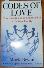 Codes of Love: Transforming Your Relationshiup with Your Family