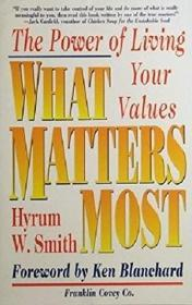 What Matters Most:The Power Of Living Your Values