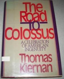 The Road To Colossus: A Celebration Of American Ingenuity
