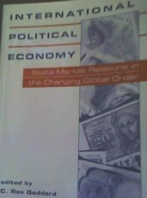 Intenational Political Economy: Readings on State-Market Relations in the Changing Global Order