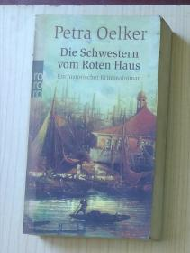 德文原版 Die Schwestern Vom Roten Haus by Petra Oelker 著