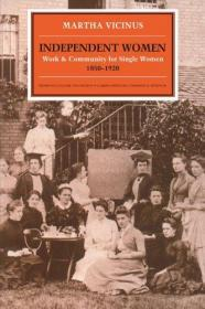 Independent Women Work & Community for Single Women 1850 - 1920