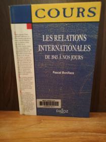 Les Relations Internationales : De 1945 À Nos Jours 【法文原版】