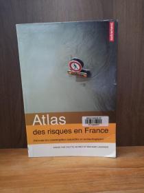 Atlas Des Risques En France : Prévenir Les Catastrophes Naturelles Et Technologiques 【法文原版】