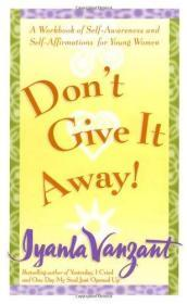 Don't Give It Away!: A Workbook Of Self-awareness And Self-affirmations For Young Women.