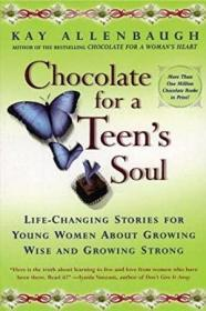 Chocolate For A Teen's Soul: Life-changing Stories For Young Women About Growing Wise And Growing St