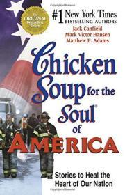Chicken Soup for the Soul of America: Stories to Heal the Heart of Our Nation (Chicken Soup for t...