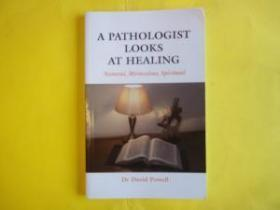A Pathologist Looks at Healing. Natural, Miraculous, Spiritual