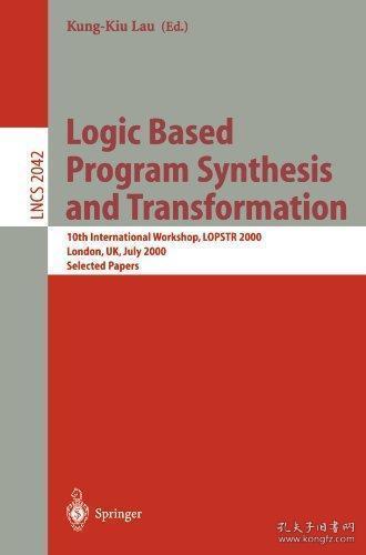 Logic Based Program Synthesis and Transformation基于逻辑的程序合成与转换