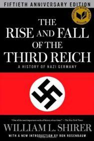 The Rise and Fall of the Third Reich: A History of Nazi Germany  William L. Shirer, Ron Rosenbaum