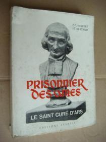 PRISONNIER DES AMES:LE SAINT CURÉ D'ARS 法文原版  毛边本