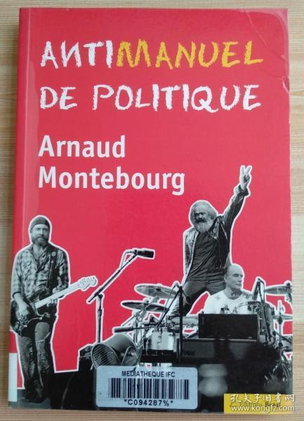 法文原版书 Antimanuel de politique de Arnaud Montebourg ( 2012 ) Broché – 1 janvier 1702 de Arnaud Montebourg  (Auteur)
