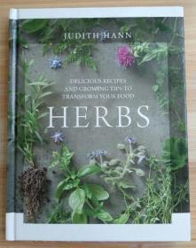 英文原版书 Herbs: Delicious Recipes and Growing Tips to Transform Your Food Hardcover – September 19, 2017 by Judith Hann  (Author)