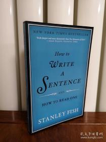 如果写一个句子,英文版,How to Write a Sentence:And How to Read One,包邮