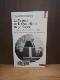 La France De La Quatrième République. L'Ardeur Et La Nécessité 1944-1952 【法文原版】