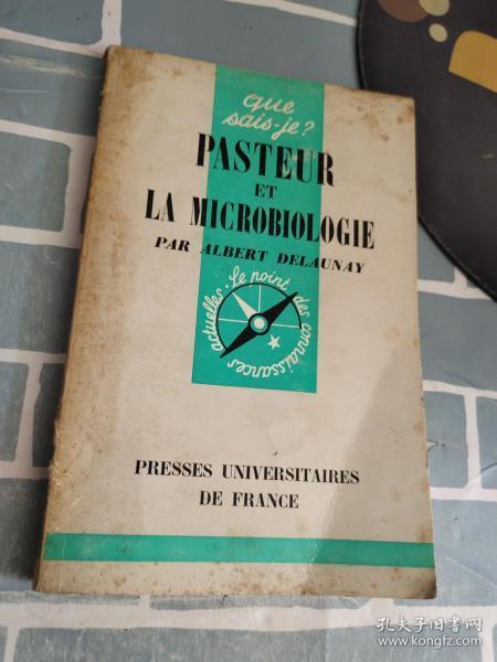 pasteur et la microbiologie【品相不好 不影响阅读】书法黄 黄点 有破损