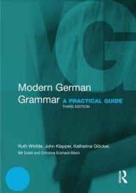 Modern German Grammar: A Practical Guide 英文原版 现代德语语法:实用指南   Ruth Whittle 现代德语实用语法