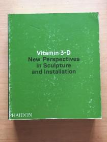 Vitamin 3-D:New Perspectives in Sculpture and Installation