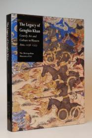 【包国际运费】The Legacy of Genghis Khan: Courtly Art and Culture in Western Asia 1256-1353,《成吉思汗的遗产:西亚的宫廷艺术与文化,1256 -1353年》, Komaroff, Linda; Carboni, Stefano(编),2002年纽约大都会艺术博物馆出版,平装,珍贵艺术参考资料 !