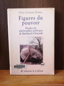 Figures du pouvoir: Études de philosophie politique de Machiavel à Foucault 法文原版】