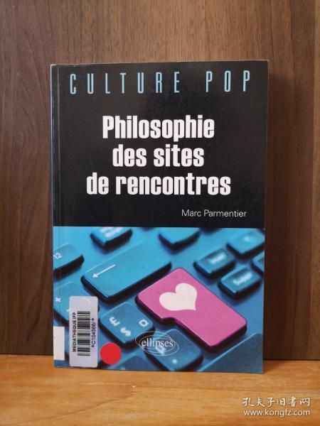 Philosophie Des Sites De Rencontres【法文原版】
