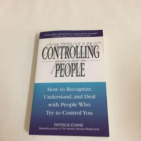 Controlling People:How to Recognize, Understand, and Deal with People Who Try to Control You