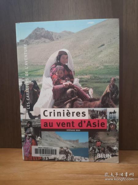 Crinières Au Vent D'Asie : 7000 Km À Cheval À Travers La Turquie, L'Irak, L'Iran Et L'Afghanistan (法文原版