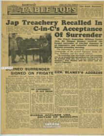 1945年9月10日《案头报》老报纸,澳大利亚二战将军托马斯·布莱梅(Thomas Albert Blamey)在苏拉威西岛,接受了日军第二军中将司令官丰岛房太郎的投降书,并签了字,从而也正式结束了澳大利亚的抗日战争。