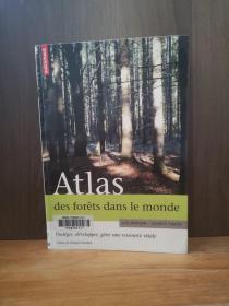Atlas Des Forets Dans Le Monde :  Proteger, Developper, Gerer Une Ressource Vitale(法文原版
