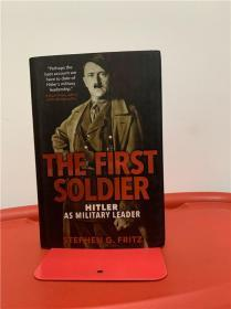 The First Soldier: Hitler as Military Leader (岂止士兵:三军统帅希特勒研究)