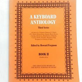 英文原版钢琴谱: A KEYBOARD ANTHOLOGY Third Series Edited by Howard Ferguson BOOKII(Grades3&4)(正版,无字迹)