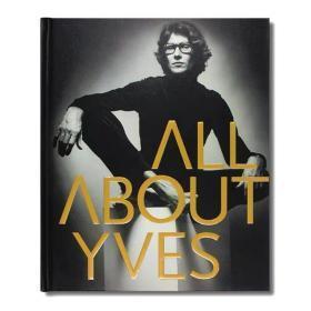 All About Yves 关于伊夫·圣罗兰的一切 记录伟大设计师的一生 高级时装设计 改变女性形象 时尚服装设计 英文原版
