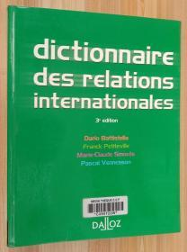 法文原版书 Dictionnaire des relations internationales - 3e éd.: Dictionnaires Dalloz (Français)  de Dario Battistella  (Auteur), Franck Petiteville  (Auteur), Marie-Claude Smouts  (Auteur), & 1 plus
